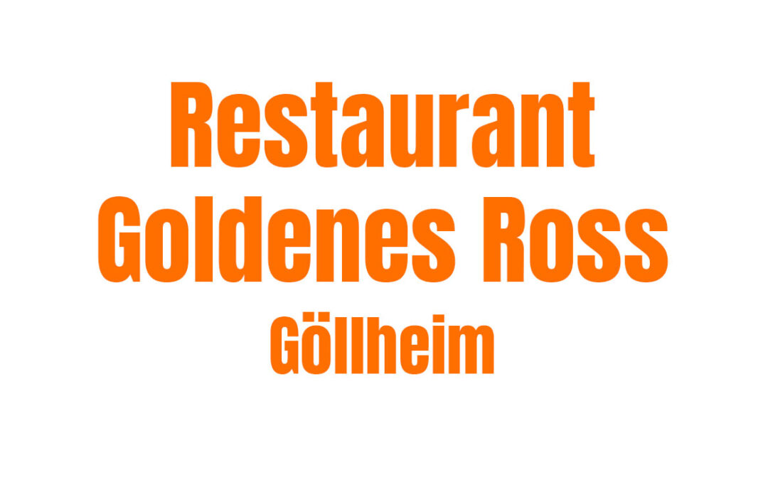 Restaurant Goldenes Ross – Göllheim